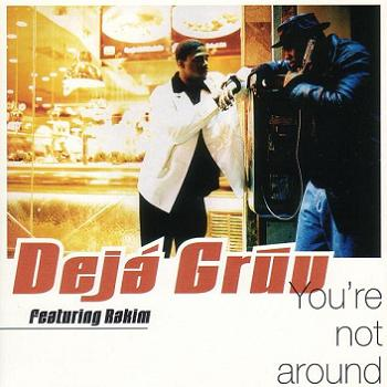 Deja Gruv/You'r Not Around