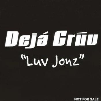 Deja Gruv/Luv Jonz