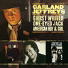 Ghost Writer/One-Eyed Jack/American Boy Meets Girl / Garland Jeffreys