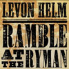 Ramble At The Ryman / Levon Helm