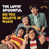 Do You Believe In Magic / Lovin' Spoonful