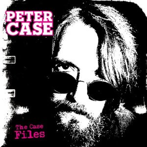 The Case Files / Peter Case