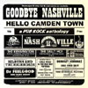 Goodbye Nashville Hello Camden Town: A Pub Rock Anthology