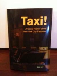 Taxi!A Social History of the NewyorkCity Cabdriver