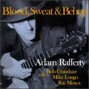 adam rafferty blood sweat and bebop