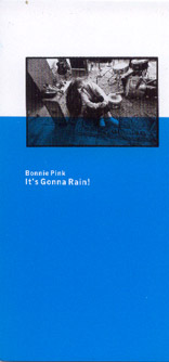 BONNIE PINK It's gonna rain!