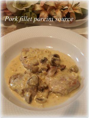 豚フィレ肉のポルチーニソース♪