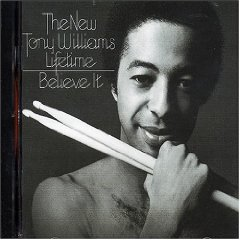 Believe It / The New Tony Williams Lifetime