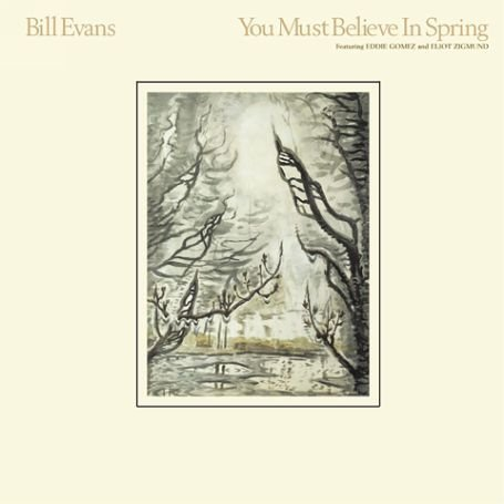 You Must Believe In Spring / Bill Evans