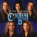 CRYSTAL BALL / In The Beginning