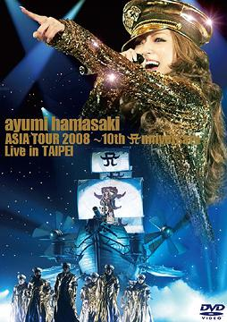 ASIA TOUR 2008 ~10th Anniversary~Live in TAIPEI