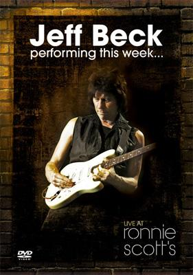 JEFF BECK PERFOMING THIS WEEK...LIVE AT RONNIE SCOTTS