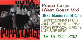 Poppa Large (West Coast Mix) - Ultra Magnetic M.C.'s