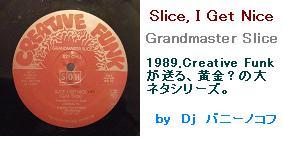 Slice, I Get Nice - Grandmaster Slice