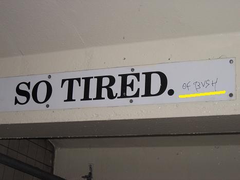 so tired of bush