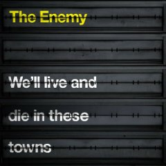 THE ENEMY「WELL LIVE AND DIE IN THESE TOWNS」