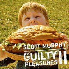 SCOTT MURPHY「GUILTY PLEASURE II」