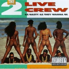 2 LIVE CREW「AS NASTY AS THEY WANNA BE」