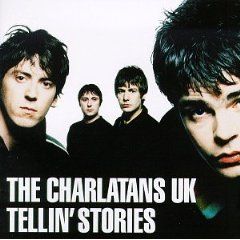 THE CHARLATANS「TELLIN STORIES」