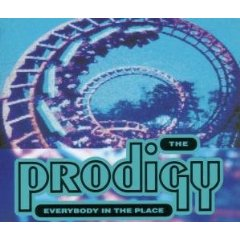 THE PRODIGY「EVERYBODY IN THE PLACE」