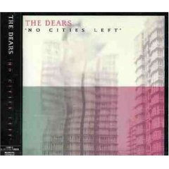 THE DEARS「NO CITIES LEFT」