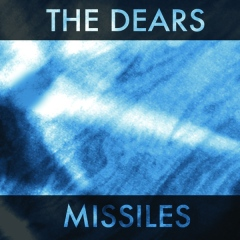 THE DEARS「MISSILES」