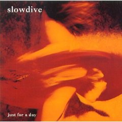 SLOWDIVE「JUST FOR A DAY」