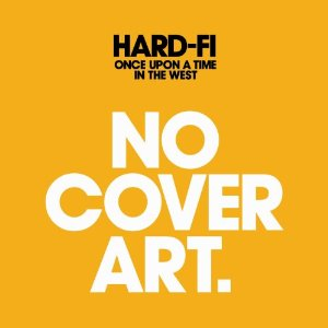 HARD-FI「ONCE UPON A TIME IN WEST」