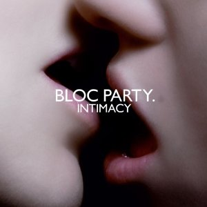 BLOC PARTY.「INTIMACY」