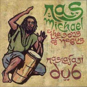 RAS MICHAEL  THE SONS OF NEGUS「RASTAFARI DUB」