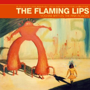 THE FLAMING LIPS「YOSHIMI BATTLES THE PINK ROBOTS」