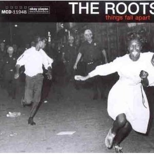 THE ROOTS「THINGS FALLS APART」
