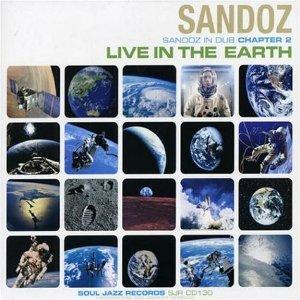 SANDOZ「SANDOZ IN DUB CHAPTER 2 - LIVE IN THE EARTH」
