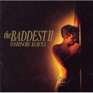 久保田利伸「THE BADDEST II」