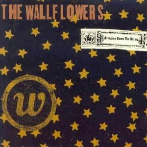 THE WALLFLOWERS「BRINGING DOWN THE HORSE」