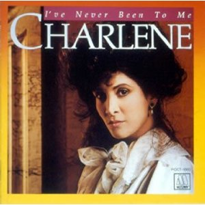 CHARLENE「IVE NEVER BEEN TO ME」