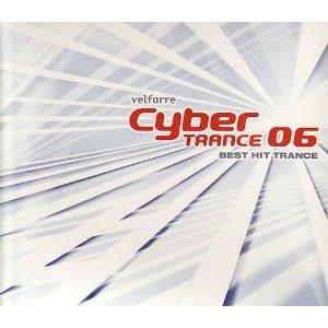 「VELFARRE - CYBER TRANCE 06 - BEST HIT TRANCE」