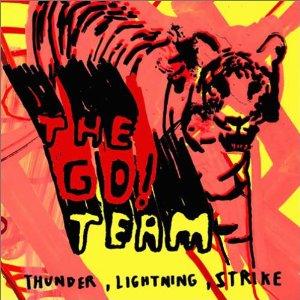 THE GO! TEAM「THUNDER, LIGHTNING, STRIKE」