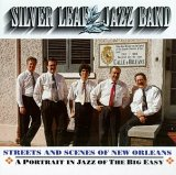 SILVER LEAF JAZZ BAND「STREETS AND SCENES OF NEW ORLEANS - A PORTRAIT IN JAZZ OF THE BIG EASY」