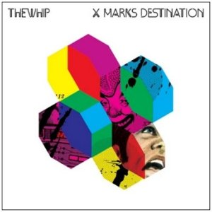THE WHIP「X MARKS DESTINATION」