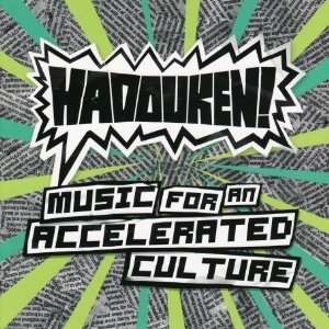 HADOUKEN !「MUSIC FOR AN ACCELERATED CULTURE」