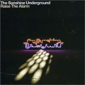 THE SUNSHINE UNDERGROUND「RAISE THE ALARM」