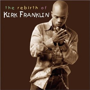 KIRK FRANKLIN「THE REBIRTH OF KIRK FRANKLIN」