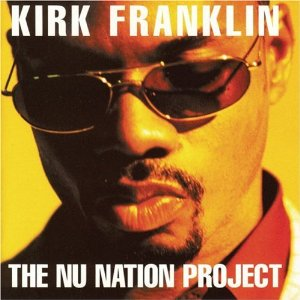 KIRK FRAKNLIN「THE NU NATION PROJECT」
