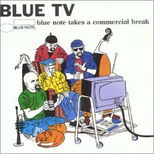 「BLUE TV - BLUE NOTE TAKES A COMMERCIAL BREAK」