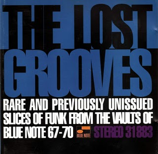 「THE LOST GROOVES - RARE AND PREVIOUSLY UNISSUED SLICES OF FUNK FROM THE VAULTS OF BLUE NOTE 67-70」