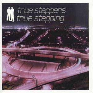 TRUE STEPPERS「TRUE STEPPING」