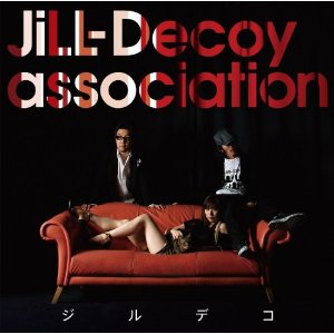 JILL-DECOY ASSOCIATION「ジルデコ」
