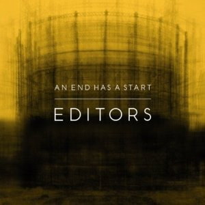 EDITORS「AN END HAS A START」