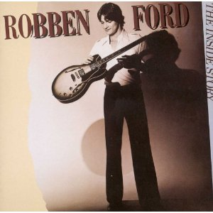 ROBBEN FORD「THE INSIDE STORY」